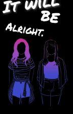 It will be alright. by _WOnderllAnd_-