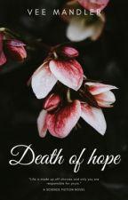 Death of hope (#Wattys2018) by Vee_Mandler