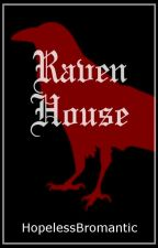 Raven House (m/m) by HopelessBromantic