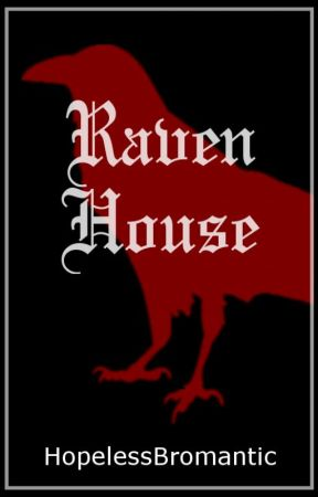Raven House (m/m) by HopelessBromantic