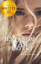 Jenta som var perfekt | h.s by MissSahara