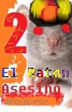 El Ratón Asesino 2: Apocalipsis by Memosapo