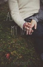 As He Held My Hand by pacific_silhouette
