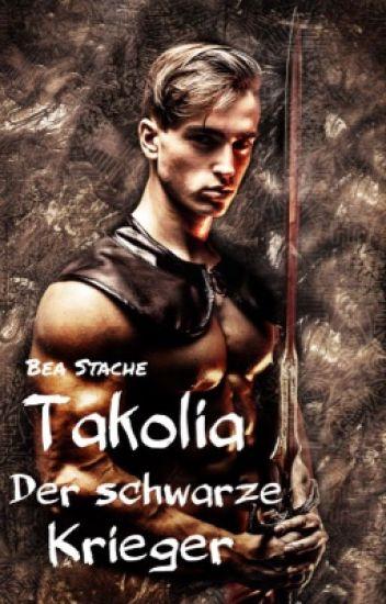 Takolia Teil 1.  Der schwarze Krieger