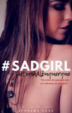 #SADGIRL by jussaralealf12