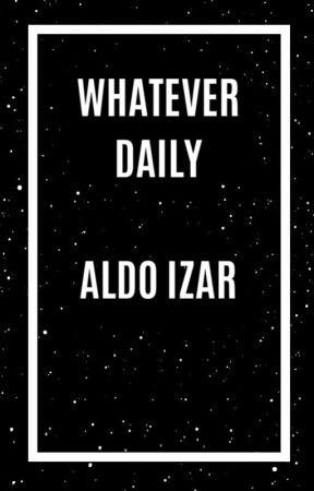Whatever Daily by AldoIzar