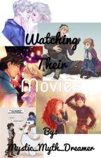 Watching Their Movies by Mystic_Myth_Dreamer