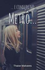 ...E começou no Metrô... by TmaalK