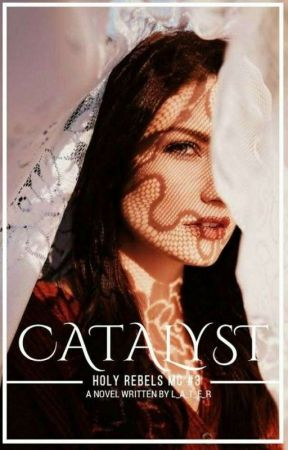 Catalyst (Holy Rebel MC 3) by L_A_T_E_R