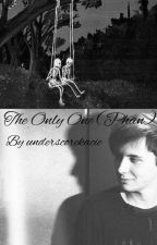 The Only One (Phan) [COMPLETE]  by underscorekacie