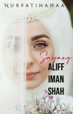 Sayang, Aliff Iman Shah by nurfatihahaa