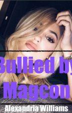 Bullied by Magcon (fan fiction) by Alexandria_Williams