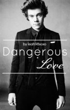 Dangerous Love 2 (Harry Styles) by Leah98xoxo