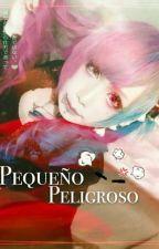PEQUEÑO PELIGROSO  by happy8virus_