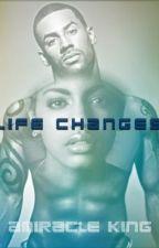 Life Changes by Diamondkatzjames