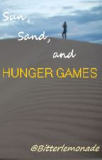 Sun, Sand, and Hunger Games: Let's Turn Up The Heat by rushofjoy