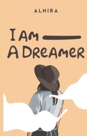 I'm A Dreamer by Alnira03