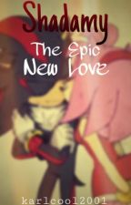Shadamy: Epic New Love .:Editing:. by karlcool2001