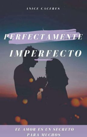 Perfectamente Imperfecto (Completa) by NaniLynch