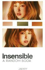 """""""insensible"""" by jaexxy"""