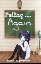Falling...Again by FATALprincess