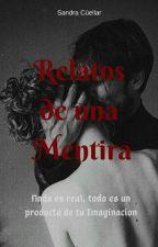 """""""Los relatos de una mentira"""" by SandraCuellar924"""