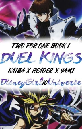 Two For One (Kaiba x Reader x Yami) by DisneyGirl10Universe
