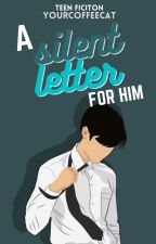 ASLFJ: A Silent Letter For HIM by Your_Coffee_Cat