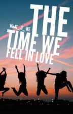 The Time We Fell In Love by what_if_we