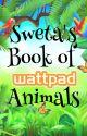 Sweta's Book of Wattpad Animals by PebbleQueen