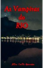 As Vampiras do Rio by AliceEmilieOperetta