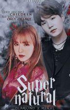 Supernatural: Diamond X Mekhl by ChoiJaeEun04