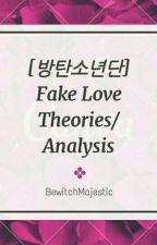 [방탄소년단] Fake Love Theories/Analysis by BewitchMajestic