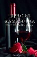 Libro ni Kamasutra : Weird Tagalog Sex Stories [ONGOING] by MauGerem