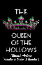 The Queen of the Hollows (Chad X Reader) by Kookie_Dough_94