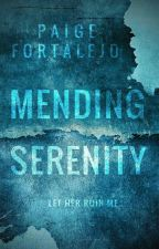 Mending Serenity (18+) by paigefortalejo