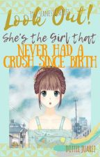 Look Out! She's the Girl That Never Had a Crush Since Birth by Rosa_Ahna