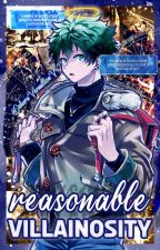 Reasonable Villainosity // BOKU NO HERO ACADEMIA VILLAIN! IZUKU FANFICTION by SakuraVermillionV