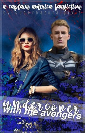 Undercover with the Avengers // Captain America Fanfiction