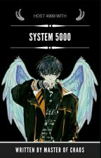 System 5000 by MasterOfChaos_