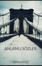 ANLAMLI SÖZLER by kontes2727
