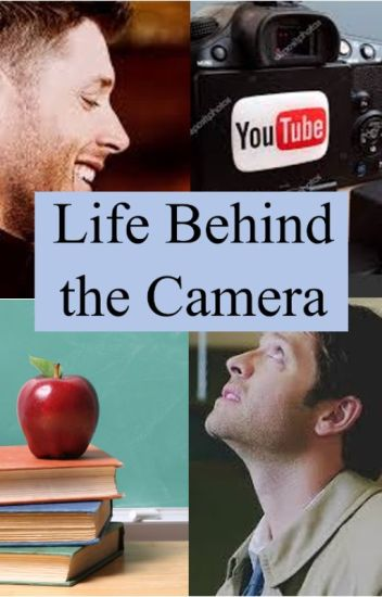 Life Behind the Camera (Destiel Youtuber/teacher AU)