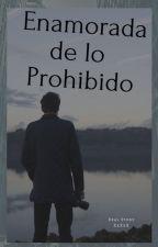 Enamorada de lo Prohibido by 0-XxXxX-0