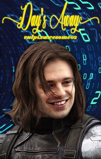 Days Away - Bucky Barnes x Reader - Soulmate AU - Vulpix Queen - Wattpad