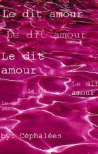 Le Dit Amour [FF-JK-BTS]{RÉÉCRITURE} by CbbyKookie