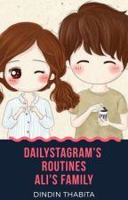 Dailystagram's Routines (Ali's Family)  by dindinthabita