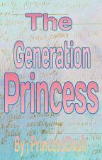 The Generation Princess by PrincesDuck