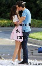 Enamorado de la rara. by Amairan