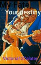 My Fate, Your destiny by Victoria137slater