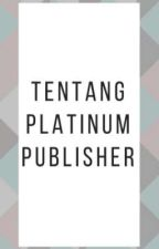Tentang Platinum Publisher by platinumpublisher
